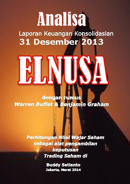 ANALISA LAPORAN KEUANGAN KONSOLIDASIAN 31 DESEMBER 2013 PT. ELNUSA by Buddy Setianto Digital Book