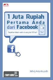 Cover 1 Juta Rupiah Pertama Anda dari Facebook oleh Jefferly Helianthusonfri