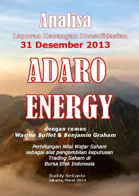 Buku Digital ANALISA LAPORAN KEUANGAN KONSOLIDASIAN 31 DESEMBER 2013 PT. ADARO ENERGY oleh Buddy Setianto
