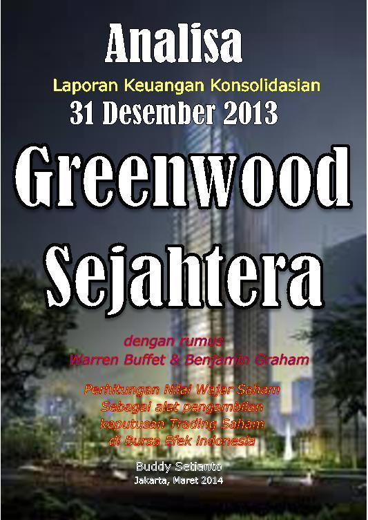 Buku Digital ANALISA LAPORAN KEUANGAN KONSOLIDASIAN 31 Desember 2013 Greenwood Sejahtera oleh Buddy Setianto