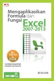 Mengaplikasikan Formula dan Fungsi Excel 2007-2013 by Adi Kusrianto Cover